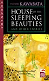 Kawabata, Yasunari: House of the Sleeping Beauties and Other Stories