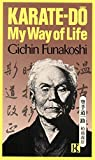 Funakoshi, Gichin: Karate-Do: My Way of Life