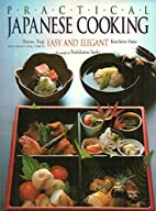 Practical Japanese Cooking: Easy and Elegant…