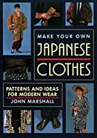 Make Your Own Japanese Clothes: Patterns and…