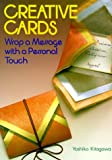 Kitagawa, Yoshiko: Creative Cards : Wrap a Message with a Personal Touch