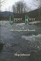 Upper River: by Skip Johnson