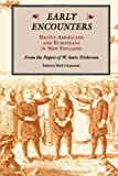 Carpenter, Delores Bird: Early Encounters--Native Americans and Europeans in New England: From the Papers of W. Sears Nickerson