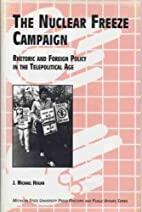 The Nuclear Freeze Campaign: Rhetoric and…