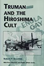 Truman and the Hiroshima Cult (Rhetoric and…