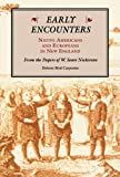 Nickerson, Warren S.: Early Encounters--Native Americans and Europeans in New England: From the Papers of W. Sears Nickerson