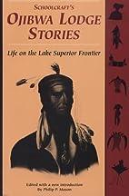 Schoolcraft's Ojibwa Lodge Stories:…