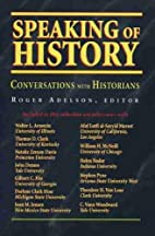 Speaking of History: Conversations With…