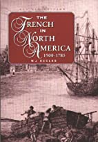 The French in North America, 1500-1765 by W.…