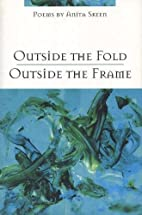Outside the Fold, Outside the Frame by Anita…