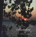 Schultz, Elizabeth A.: Shoreline: Seasons at the Lake