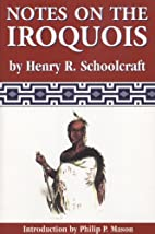 Notes on the Iroquois: or, Contributions to…
