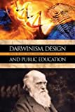 Meyer, Stephen C.: Darwinism, Design, and Public Education