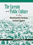 Ray, Angela G.: The Lyceum And Public Culture In The Nineteenth-Century United States