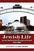 Jewish Life in the Industrial Promised Land,…
