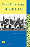 Hancks, Jeffrey W.: Scandinavians in Michigan