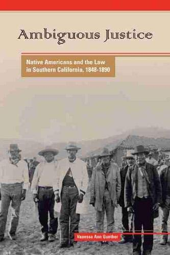 ambiguous-justice-native-americans-and-the-law-in-southern-california-1848-1890-american-indian-studies