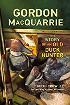 Gordon MacQuarrie: The Story of an Old Duck…