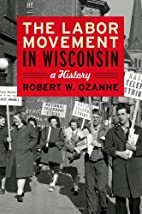 The Labor Movement in Wisconsin: A History…