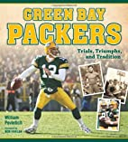 Green Bay Packers: Trials, Triumphs, and…