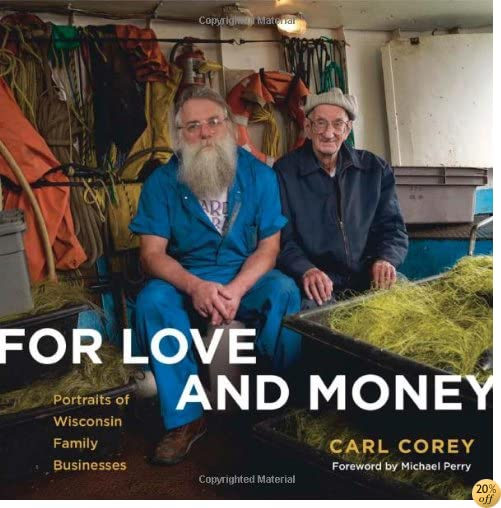 For Love and Money: Portraits of Wisconsin Family Businesses