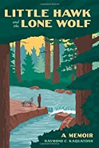 Little Hawk and the Lone Wolf: A Memoir by…