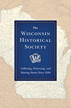 The Wisconsin Historical Society:…