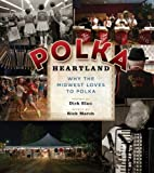 Polka Heartland: Why the Midwest Loves to…