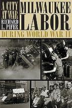 A City At War: Milwaukee Labor During World…