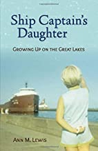 Ship Captain's Daughter: Growing Up on the…