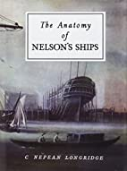 The Anatomy of Nelson's Ships by C. Nepean…