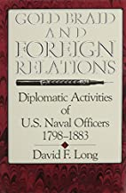 Gold Braid and Foreign Relations: Diplomatic…