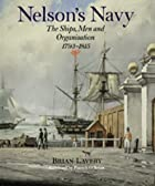 Nelson's Navy: The Ships, Men and…