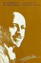 The correspondence of W. E. B. Du Bois by W.…