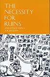 Jackson, John Brinckerhoff: The Necessity for Ruins, and Other Topics