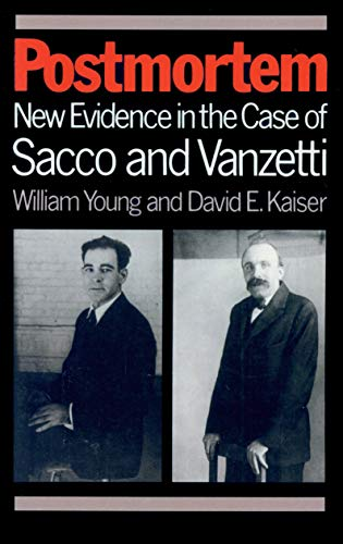 postmortem-new-evidence-in-the-case-of-sacco-and-vanzetti