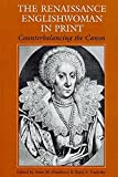 Haselkorn, Anne M.: The Renaissance Englishwoman in Print: Counterbalancing the Canon