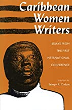 Caribbean Women Writers: Essays from the…