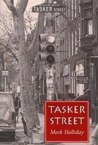 Tasker Street by Mark Halliday