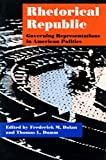 Dolan, Frederick M.: Rhetorical Republic: Governing Representations in American Politics