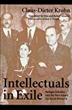 Krohn, Claus-Dieter: Intellectuals in Exile: Refugee Scholars and the New School for Social Research