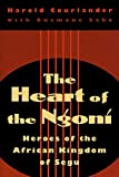 Courlander, Harold: The Heart of the Ngoni: Heroes of the African Kingdom of Segu