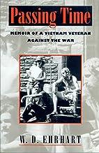 Passing Time: Memoir of a Vietnam Veteran…