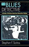 Soitos, Stephen F.: The Blues Detective: A Study of African American Detective Fiction