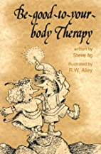 Be Good to Your Body Therapy (Elf-help…