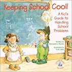 Keeping School Cool!: A Kid's Guide to…