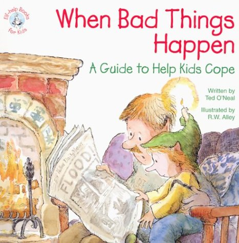 when-bad-things-happen-a-guide-to-help-kids-cope-elf-help-books-for-kids
