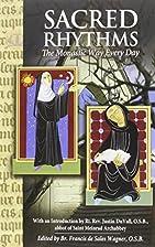Sacred Rhythms: The Monastic Way Every Day…