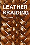 Grant, B.: Leather Braiding