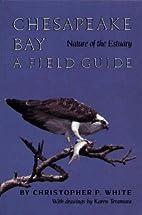 Chesapeake Bay: Nature of the Estuary : A…